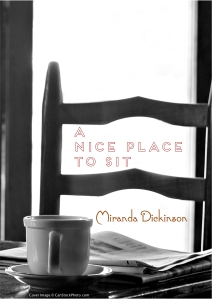 A Nice Place to Sit by Miranda Dickinson