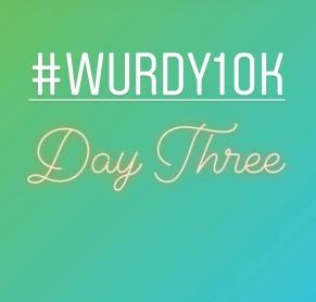 Wurdy10k Day 3